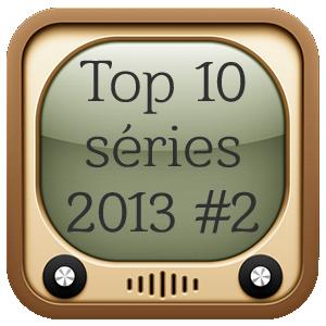 Mes 10 séries préférées de l'année 2013 (Partie 2)