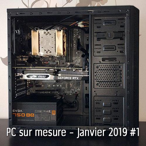 PC sur mesure – Janvier 2019 #1