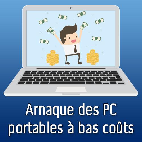 Arnaque des PC portables à bas coûts
